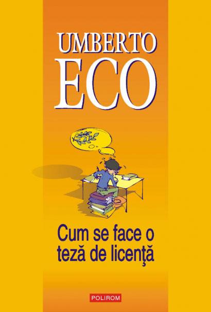 Umberto ECO | Cum se face o teza de licenta. Disciplinele umaniste