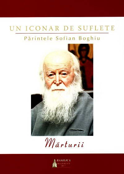 Un iconar de suflete - Parintele Sofian Boghiu - Marturii