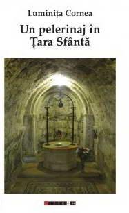 Un pelerinaj in Tara Sfanta, Luminita Cornea