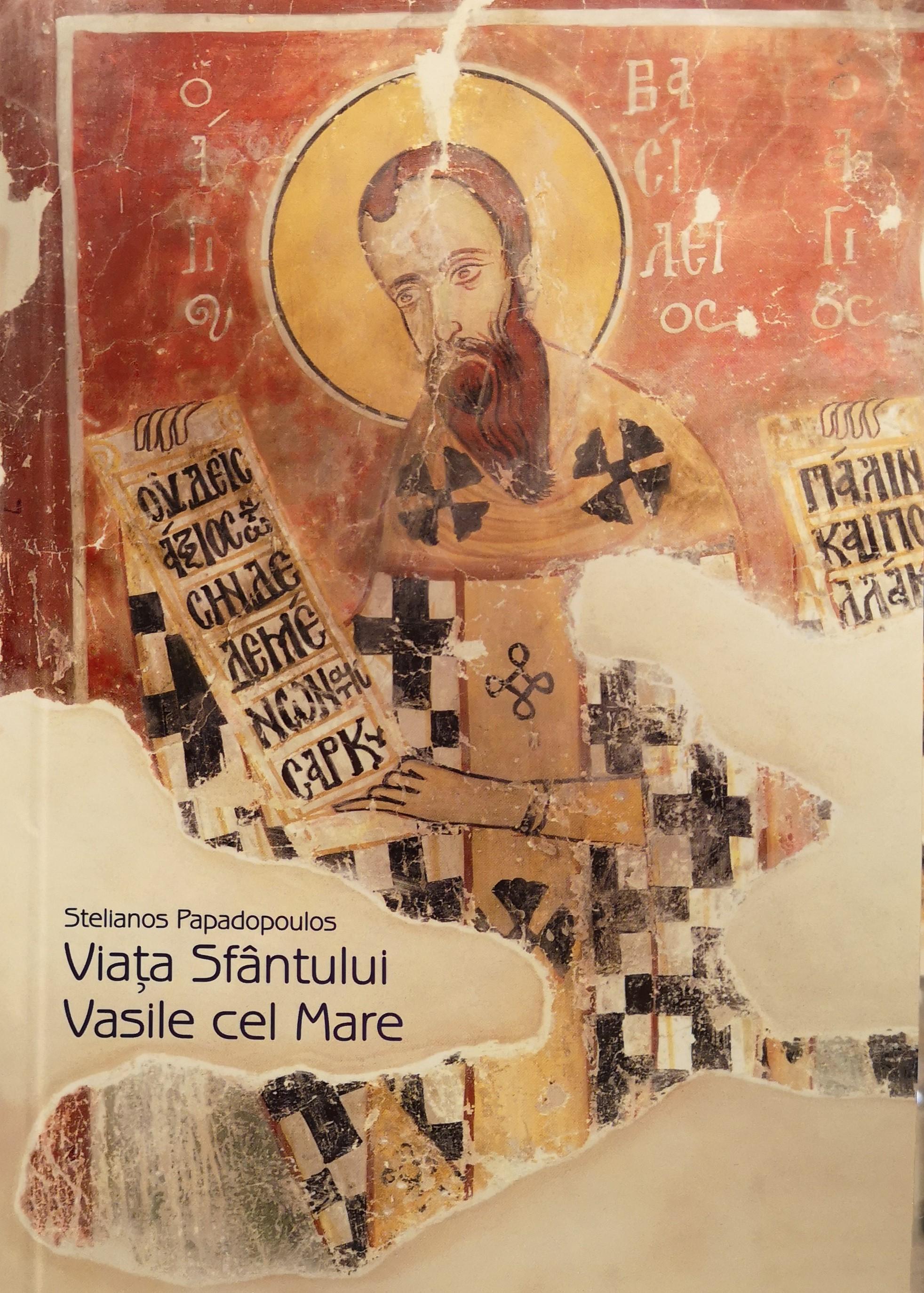 Viata Sfantului Vasile cel Mare - reeditare Editura Bizantina 2018