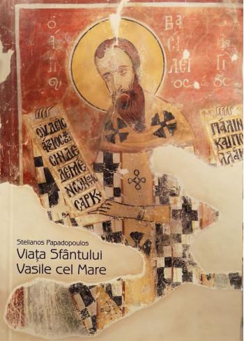 Viata Sfantului Vasile cel Mare de Stelianos Papadopoulos