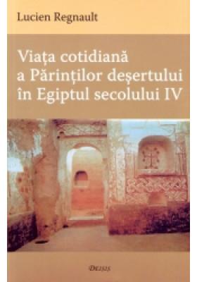 Viata cotidiana a Parintilor desertului in Egiptul secolului IV