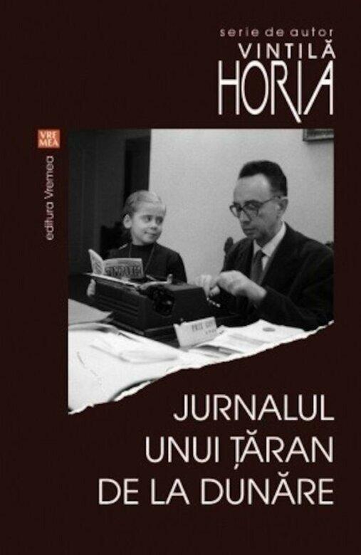 Vintila HORIA  |  Jurnalul unui taran de la Dunare