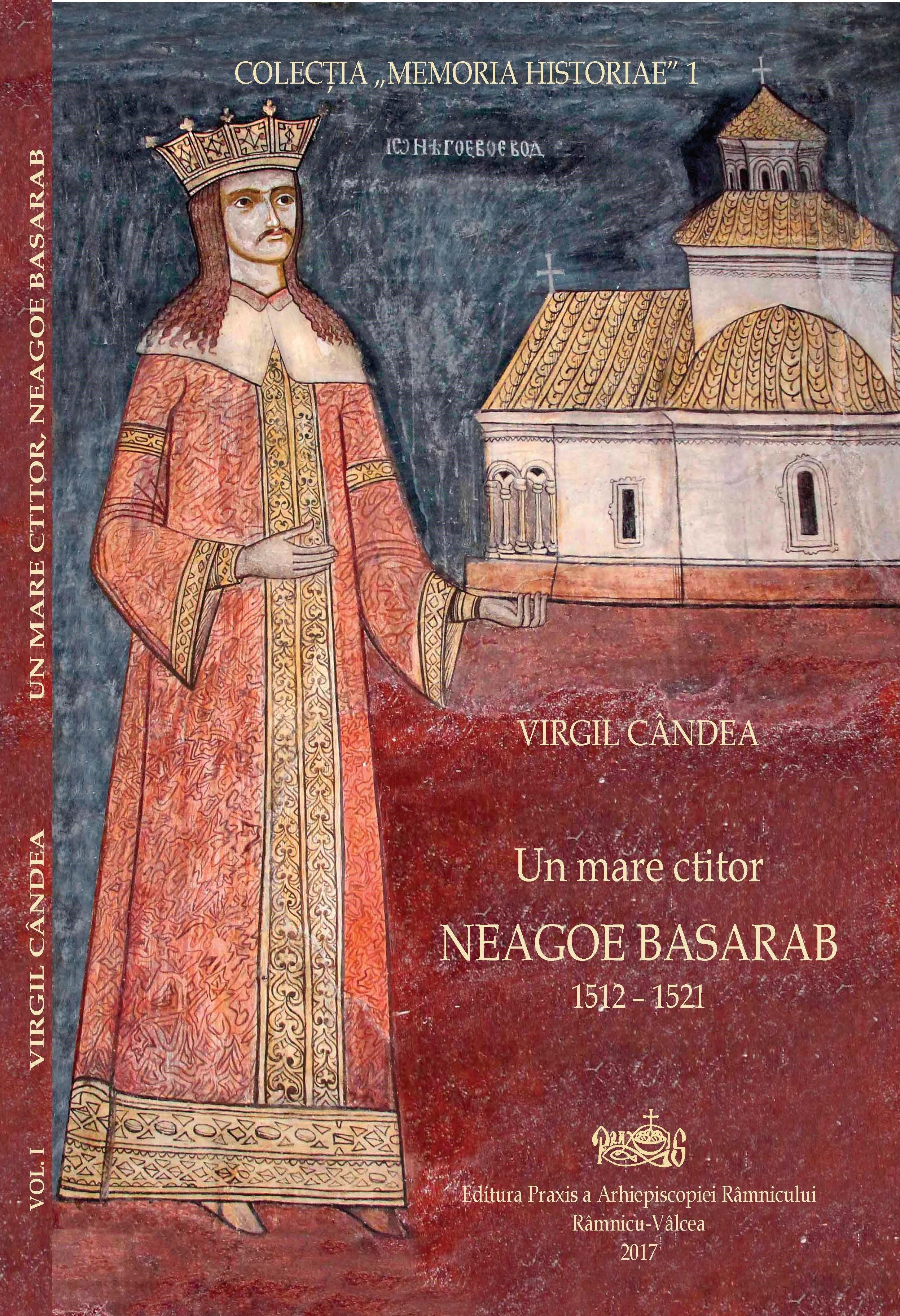 Virgil CANDEA   Un mare ctitor -  Neagoe BASARAB, 1512-1521