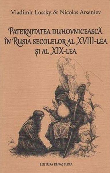 Vladimir LOSSKY & Nicolas ARSENIEV  |  Paternitatea duhovniceasca in Rusia secolelor al XVIII-lea si al XIX-lea
