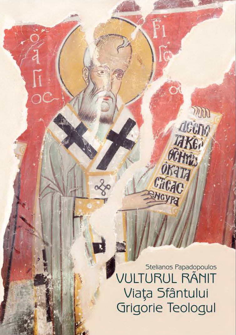 Vulturul ranit Viata Sfantului Grigorie Teologul