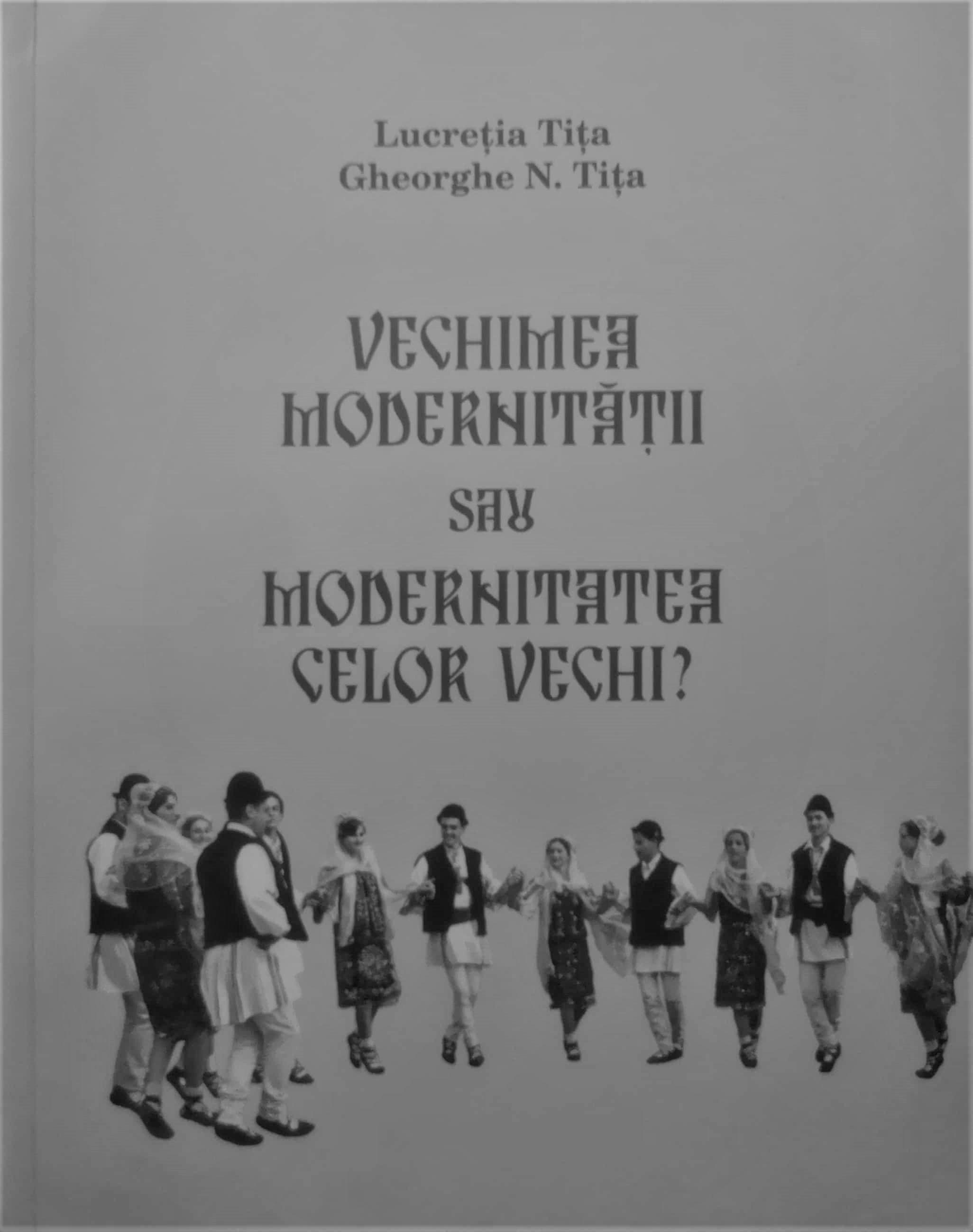 Vechimea modernitatii sau modernitatea celor vechi, Lucretia Tita, Gheorghe N. Tita