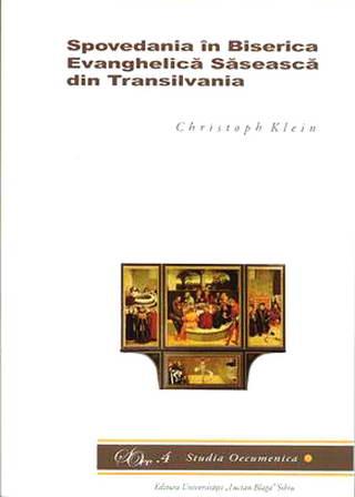 Spovedania in Biserica Evanghelica Saseasca din Transilvania. Studia Oecumenica 4