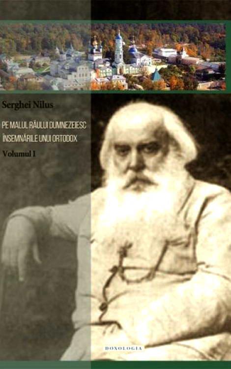 Pe malul raului dumnezeiesc. Insemnarile unui ortodox, vol 1