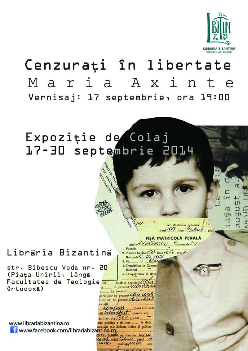 Miercuri, 17 septembrie 2014 - Expozitie de colaj - Cenzurati in libertate, Maria Axinte