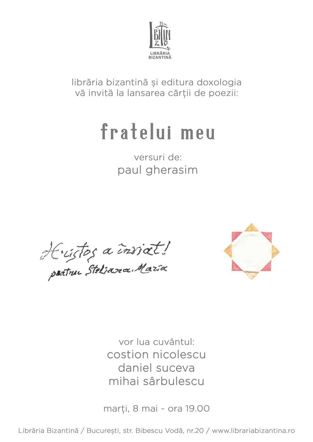 """Marti, 8 mai, 2018, ora 19:00 - Lansarea volumului de versuri """"Fratelui meu"""", semnat Paul Gherasim"""
