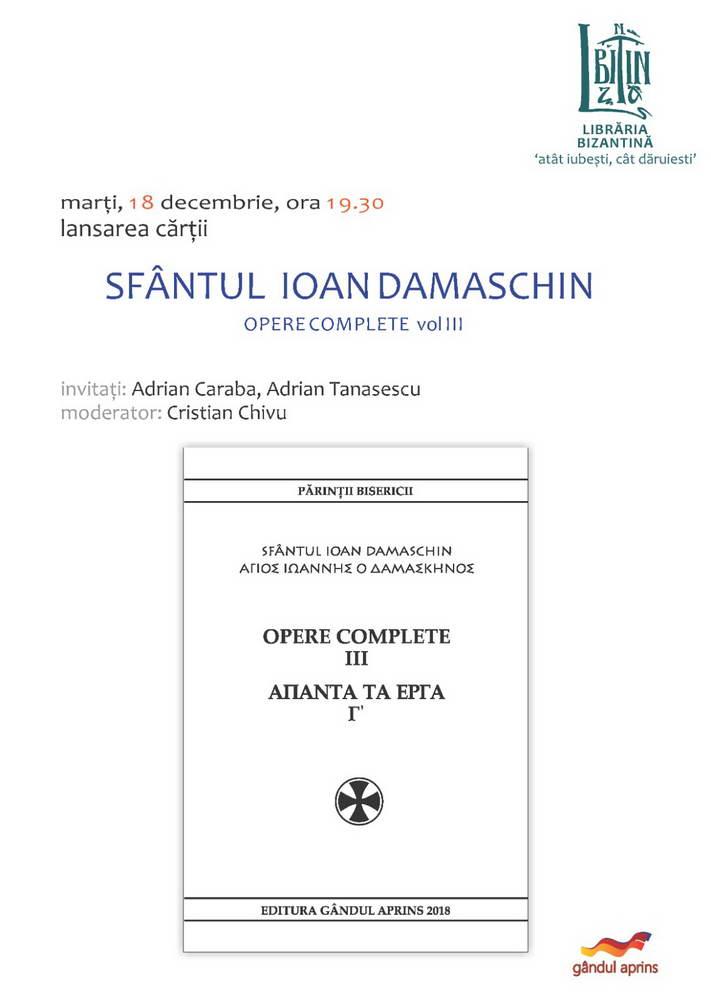 Marti, 18 decembrie, ora 19:30 - Lansare de carte - Sf. Ioan Damaschin, Opere complete vol. 3 - Fundatia Gandul Aprins