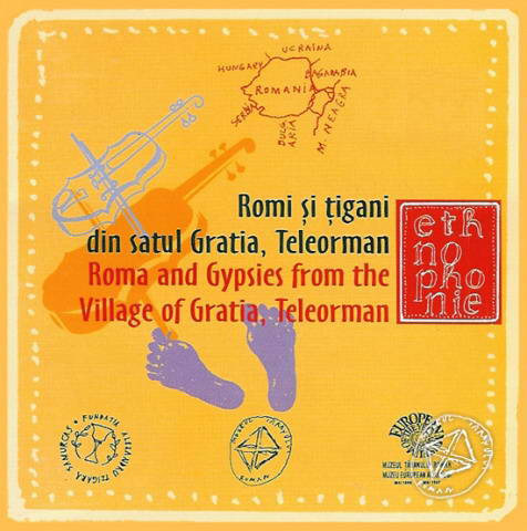 CD Romi si tigani din satul Gratia, Teleorman / Roma and Gypsies from the Village of Gratia, Teleorman. Ethnophonie CD 8