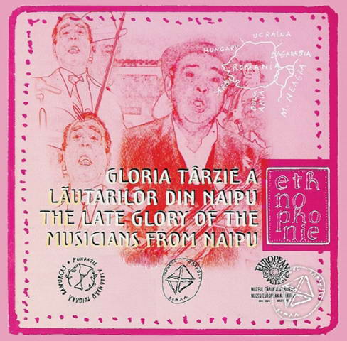 CD Gloria tarzie a lautarilor din Naipu / The Late Glory of the Musicians from Naipu. Ethnophonie CD 10