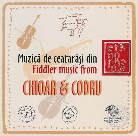 CD Muzica de ceatarasi din Chioar & Codru / Fiddler music from Chioar & Codru. Ethnophonie CD 11