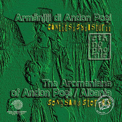 CD Aromanii din Andon Poçi / The Aromanians of Andon Poçi, Albania. Ethnophonie CD 12