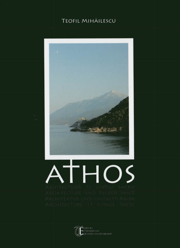 Athos. Arhitectura si spatiu sacru - Architecute and Sacred Space