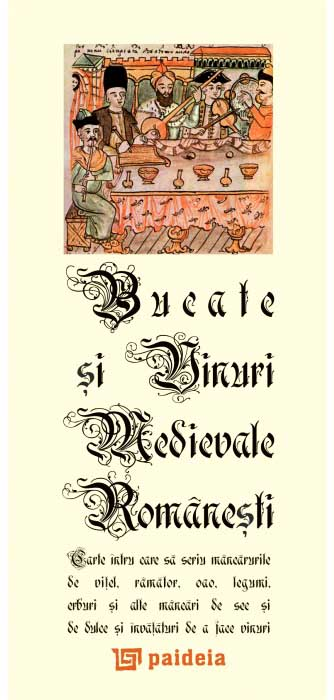 Bucate si vinuri medievale romanesti/Romanian Medieval Dishes and Wines