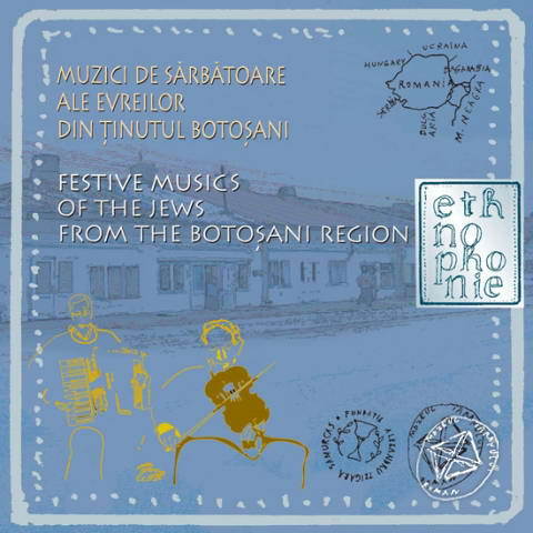 CD Muzici de sarbatoare ale evreilor din tinutul Botosani / Festive Musics of the Jews from the Botosani Region. Ethnophonie CD 14