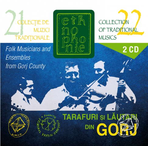 CD Tarafuri si lautari din Gorj / Folk Musicians and Ensembles from Gorj County. Ethnophonie CD 21-22