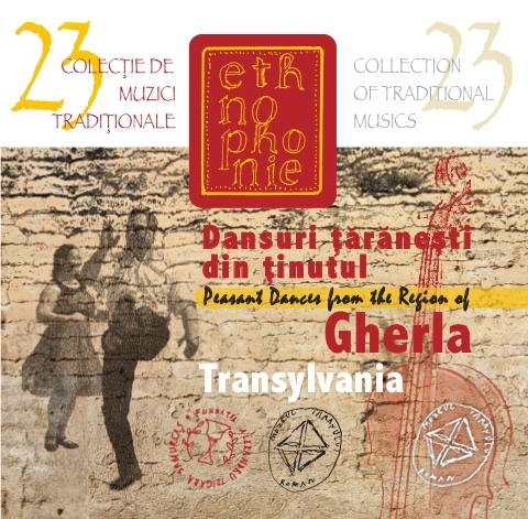 CD Dansuri taranesti din tinutul Gherla, Transilvania / Peasant Dances from the Region of Gherla, Transylvania. Ethnophonie CD 23