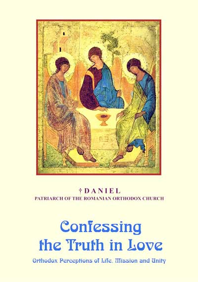 Confessing the Truth in Love. Orthodox Perceptions of Life. Mission and Unity
