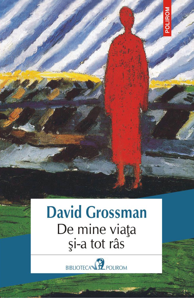 David GROSSMAN | De mine viata si-a tot ras