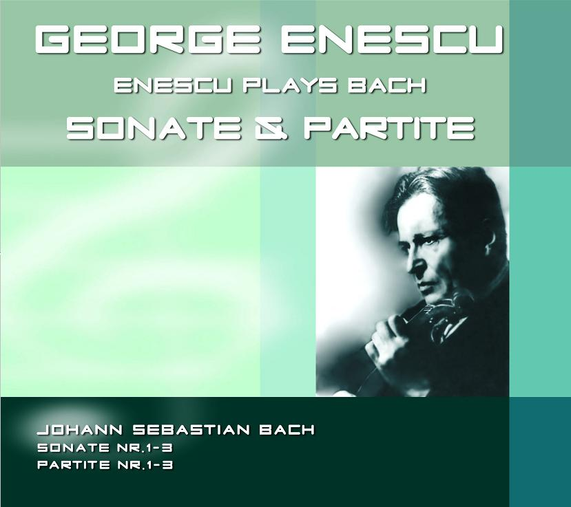 CD George Enescu Plays Bach. Sonate & Partite