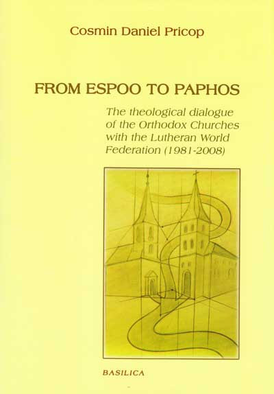 From Espo to Paphos. The Theological Dialogue of the Orthodox Churches with the Lutheran World Federation (1981 - 2008)