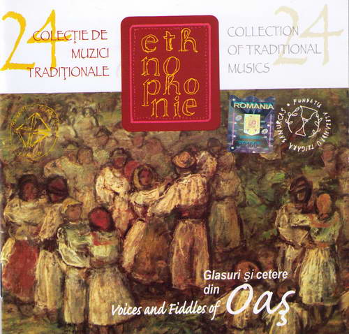 CD Glasuri si cetere din Oas / Voices and Fiddles of Oas. Ethnophonie vol. 24