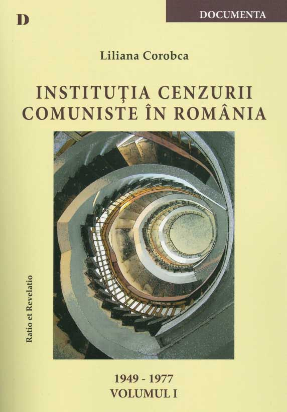 Institutia cenzurii comuniste in Romania (1949-1977), vol. II