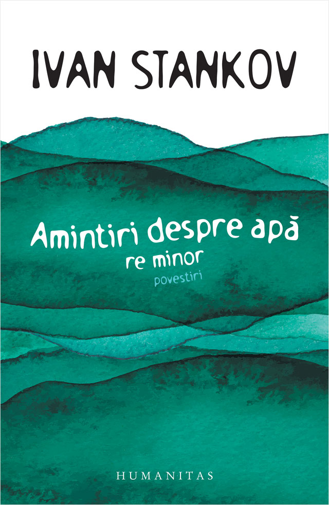 Amintiri despre apa: re minor. Povestiri