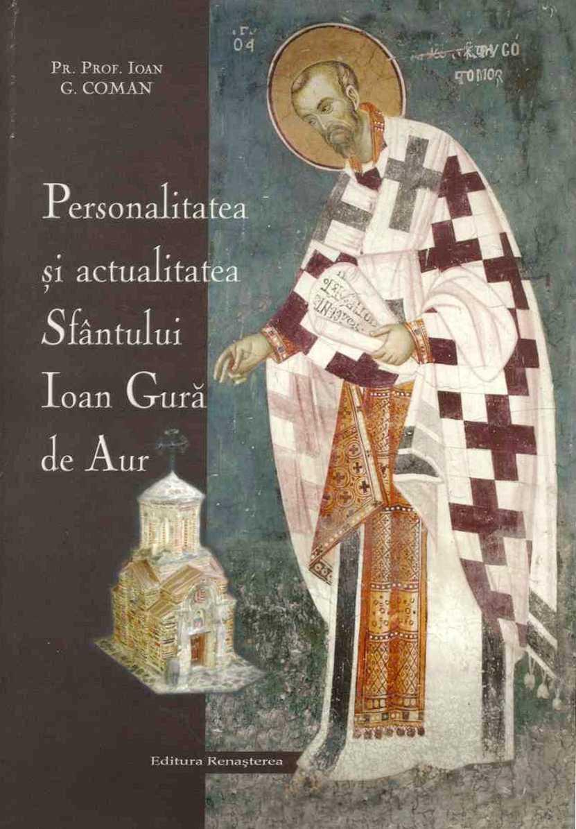 Personalitatea si actualitatea Sfantului Ioan Gura de Aur