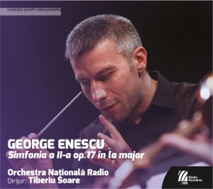 CD GEORGE ENESCU Simfonia a II-a op. 17 in la major. Orchestra Nationala Radio