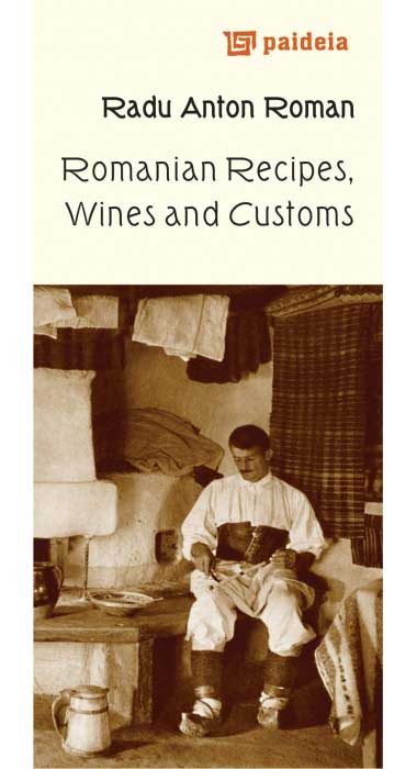 Romanian Recipes, Wines, and Customs