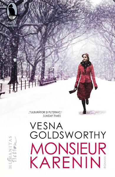 Vesna GOLDSWORTHY | Monsieur Karenin  (Titlul original: Monsieur Ka, roman)